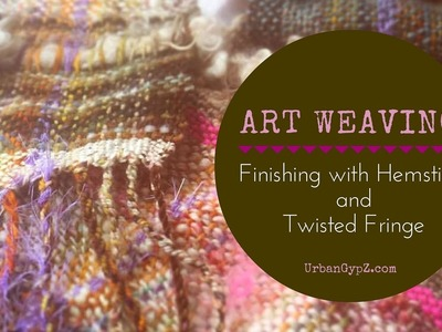 Art Weaving: Finishing with hemstitch and twisted fringe