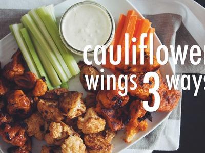 CAULIFLOWER WINGS 3 WAYS (VEGAN) | hot for food