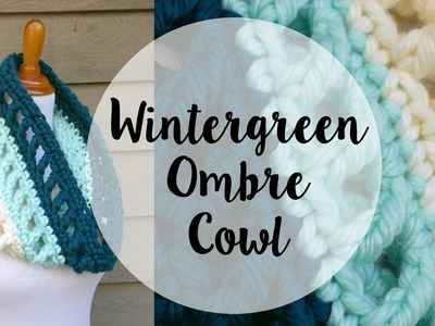 How To Crochet the Wintergreen Ombre Cowl, Episode 357