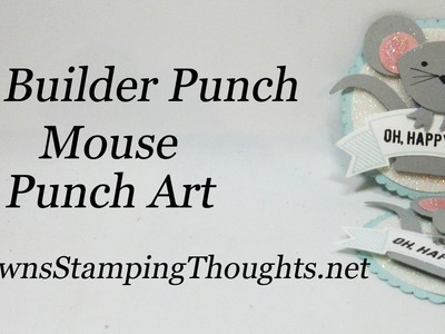 MOUSE Punch Art with Fox Builder Punch from Stampin'Up!