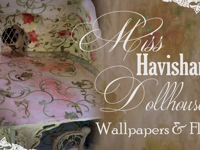 Painting  Floral wallpapers for Miss Havisham's dollhouse