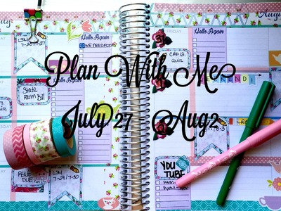 PLAN WITH ME | JULY 27 - AUG 2 |