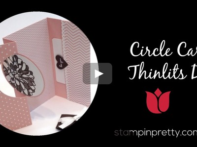 Stampin' Pretty Tutorial:  How to use the Stampin' Up! Circle Card Thinlits Die
