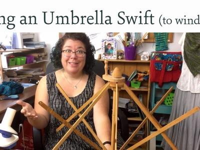 Using an Umbrella Swift to Wind Yarn