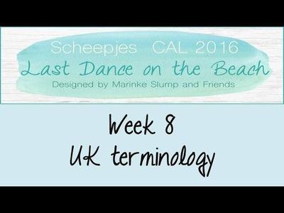 Week 8 UK - Last dance on the beach - Scheepjes CAL 2016 (English. UK Terminology)