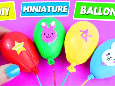 DIY | MINIATURE BALLONS -  Easy Doll Crafts - 5 minutes craft