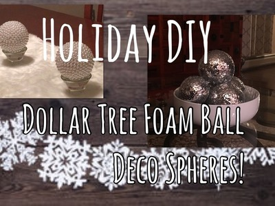 Holiday Decor DIY: Dollar Tree Foam Ball Deco Spheres