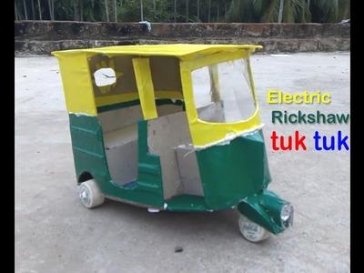 How To Make An Electric Rickshaw (Tuk Tuk ) | DIY Craft for Kids