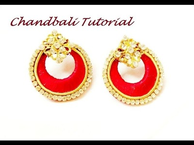 How to make Silk thread Chandbali Earring - Tutorial Easy DIY Craft