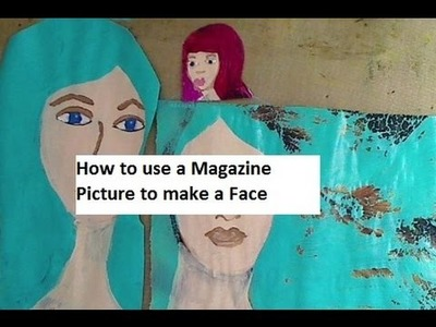 How to use a Magazine Picture to Paint a Face