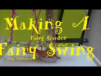 Making a Fairy Swing 1