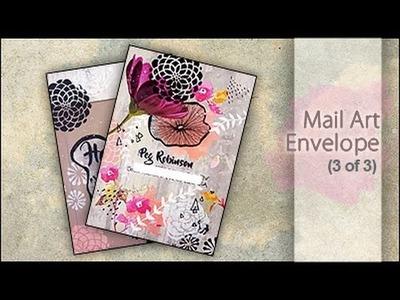 Mixed Media ~ Mail Art Envelope for Peg (3 of 3)