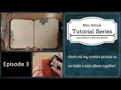 [TUTORIAL]  BoBunny Weekend Market Mini Album Series 3