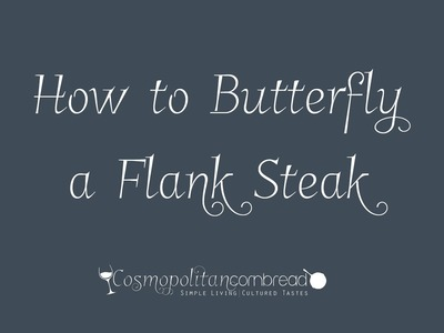 Tutorial ✿ How to Butterfly a Flank Steak