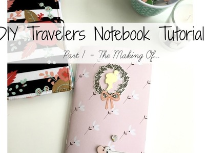 DIY Travelers Notebook Part 1 - The Making Of.