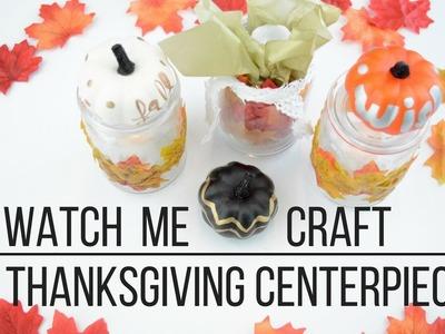 Watch Me Craft | DIY Thanksgiving Centerpieces