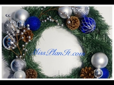 DIY: Quick Tip Christmas Holiday Wreath for under $15 00!