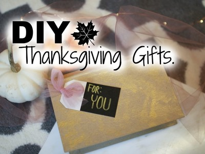 DIY Thanksgiving Gifts for your Friends & Family!!