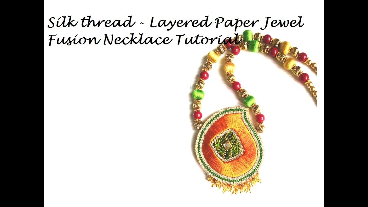 How to make Silk Thread Necklace - Layered Paper Jewel Tutorial Easy DIY