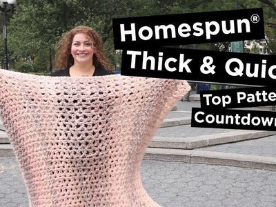 4 Most Popular Knit & Crochet Patterns made with Homespun® Thick & Quick®