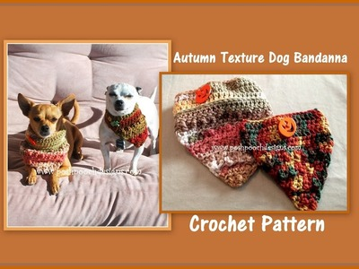 Autumn Texture Dog Bandanna Crochet Pattern