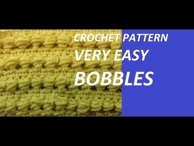 Crochet Patterb * VERY EASY BOBBLES *