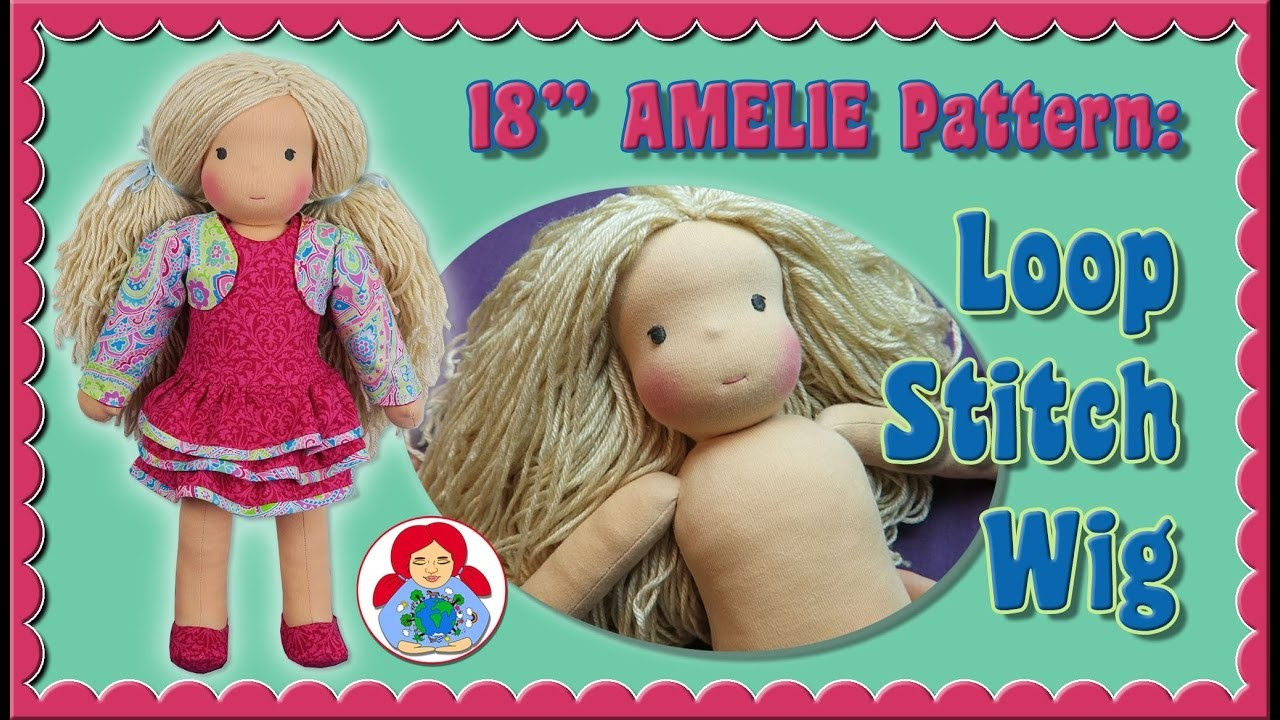 "DIY | Loop Stitch Crochet Wig for 18"" Sami Doll Pattern AMELIE • Sami Doll Tutorials"