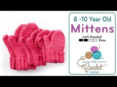 How to Crochet Mittens: 8 - 10 Years Old