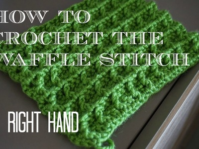 How to crochet the  waffle stitch  RIGHT HAND