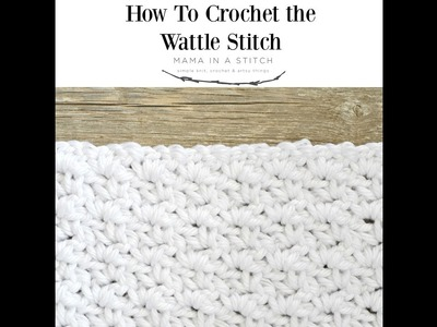 How To Crochet the Wattle Stitch