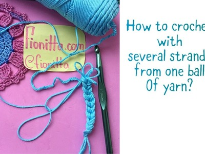 How to crochet with several strands from one ball of yarn
