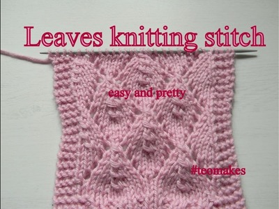HOW TO KNIT the leaves stitch