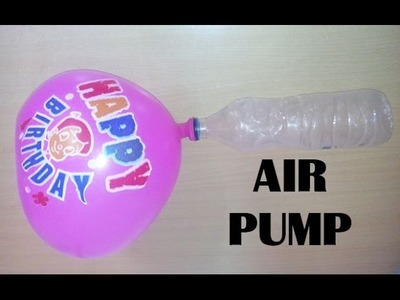 How to make Air Pump Using Plastic Bottle
