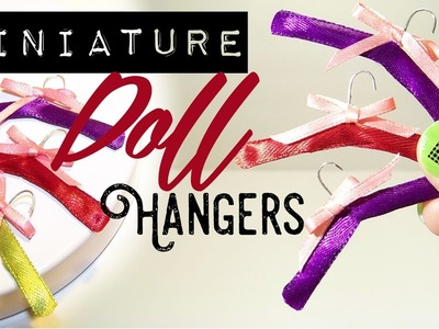 Miniatures - How to Make a Mini Padded Clothes Hanger for your Doll Clothes