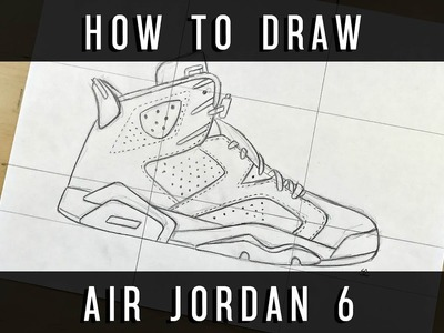 How To Draw: Air Jordan 6 w. Downloadable Stencil