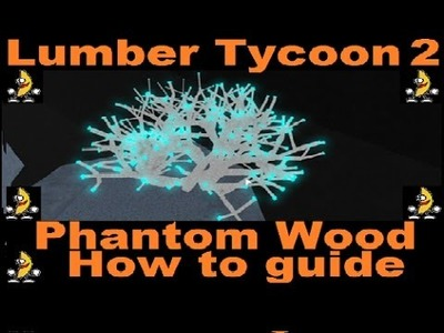 HOW TO GET THE PHANTOM WOOD : LUMBER TYCOON 2 | RoBlox (END TIMES WOOD)
