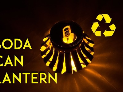 How to make a Recycled Soda Can Lantern LED version