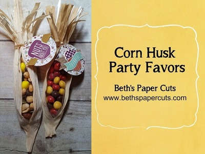 How to make Corn Husk Party Favors ~ Beth's Paper Cuts
