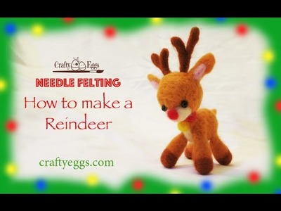 Needle Felting - How to Make a Reindeer