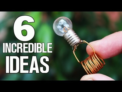 6 incredible ideas and Life Hacks