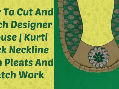 How To Cut And Stitch Designer Blouse | Kurti Back Neckline With Pleats And Patch Work