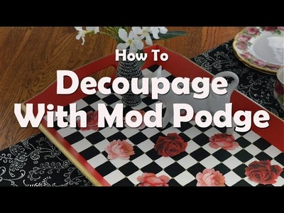 How To Decoupage A Tray With Mod Podge