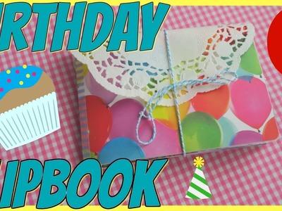 HOW TO MAKE A BIRTHDAY FLIPBOOK