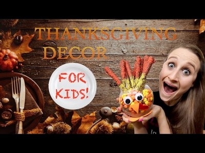 How To Make Easy Thanksgiving Dessert and Decor For Kids!