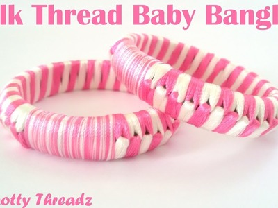 How to make Silk Thread Baby Bangles at Home | Children's Day Special !!