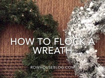 Rebecca Robeson Inspired - How To Flock A Wreath