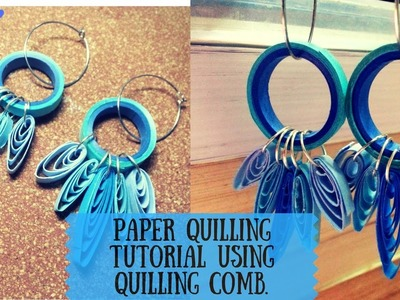 HOW TO : BLUE SHADED QUILLING EARRINGS USING QUILLING COMB.COMB.QUILLED COMB.