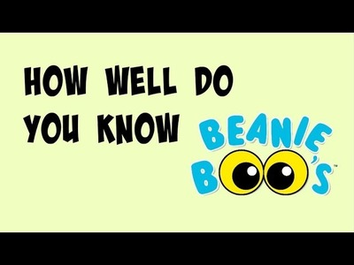 How Well Do You Know Beanie Boos?| QUIZ