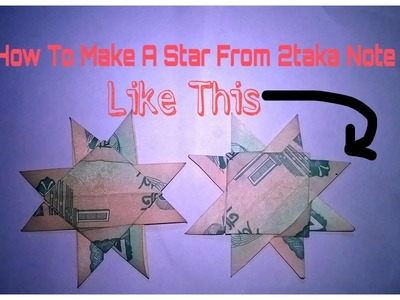 Natural Beauty || How To Make A Exceptional Gift (Like a Star) From 2 Taka note ||