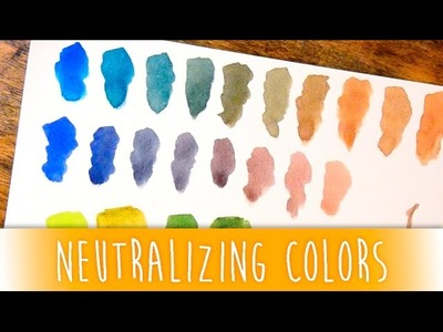 Neutralizing Watercolors - How to Lessen Intensity or Tone Down Colors
